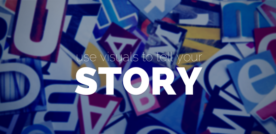 tell your story with visuals, create engaging visual, capture your audience attention