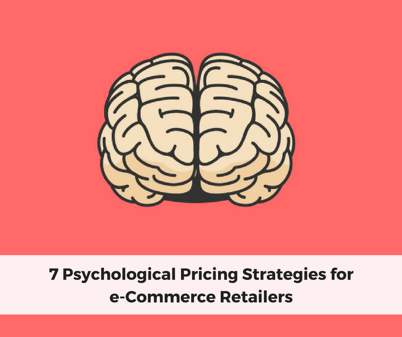 7 Psychological Pricing Strategies for e-Commerce Retailers